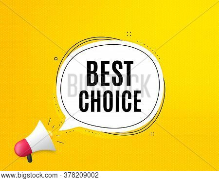 Best Choice. Megaphone Banner With Chat Bubble. Special Offer Sale Sign. Advertising Discounts Symbo