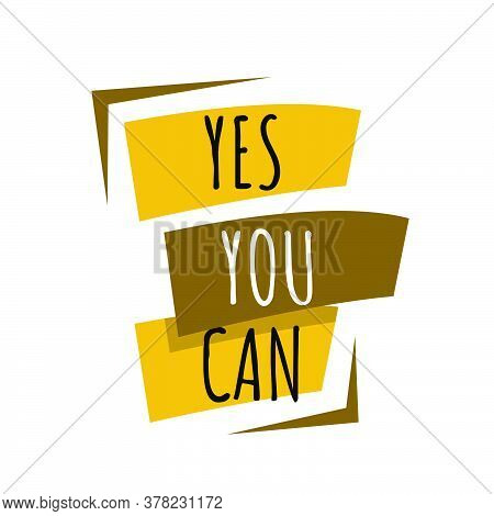 New Custom Creative Inspiring Positive Quotes. Yes You Can. Motivation Quote Vector Typography Banne