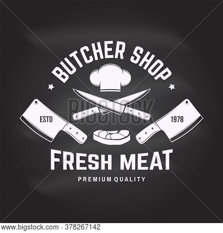 Butcher Meat Shop Badge Or Label With Steak, Chef Hat, Kitchen Knife. Vector Illustration. Vintage T