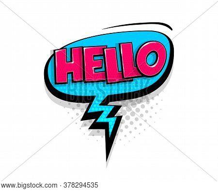Comic Text Hello On Speech Bubble Cartoon Pop Art Style. Colorful Halftone Speak Bubble Cloud Backgr