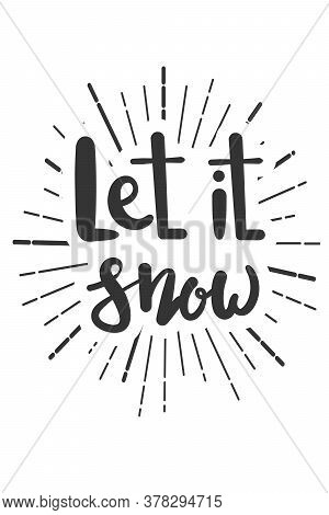 Let It Snow Christmas Wishes Lettering In Doodle Style. Vector Festive Illustration. Christmas Wish