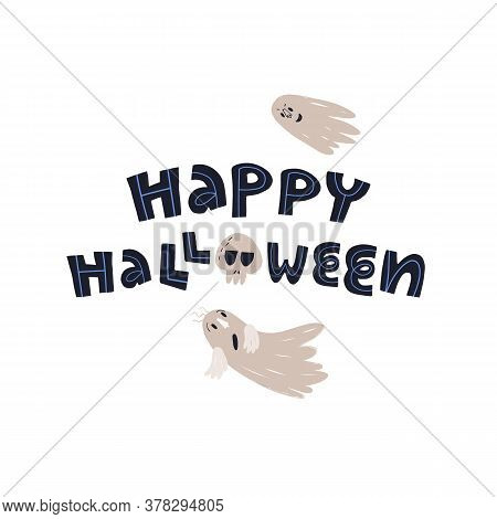 Frightening Human Skull And Ghost With Spooky Smile Scares Another Spirit, Happy Halloween Hand Lett