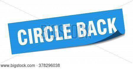 Circle Back Sticker. Circle Back Square Sign. Circle Back. Peeler