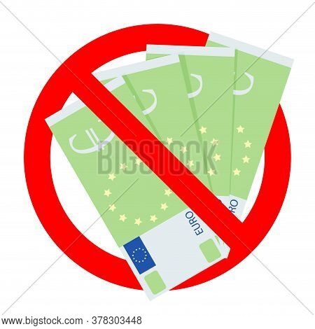 Banned Corrupted Euro Cash. Vector Forbidden And Prohibited Exchange, Anti Financial Bribe, No Europ