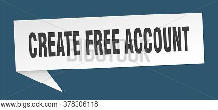 Create Free Account Speech Bubble. Create Free Account Ribbon Sign. Create Free Account Banner