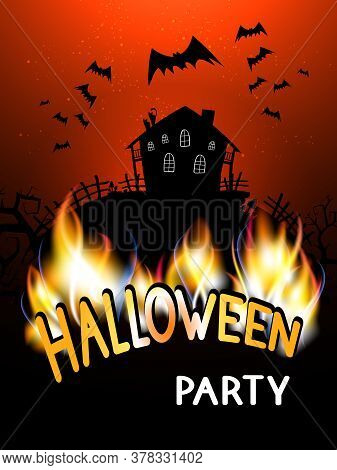 Vector  Illustration With Burning Inscription, Abandoned Cabin And Text Halloween Party  On The Back