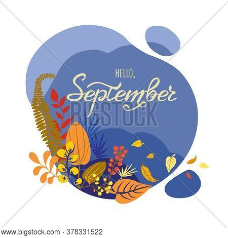 Monthly Calendar Page With Hand Drawn Text Hello September. Colorful Autumn Card Or Background With
