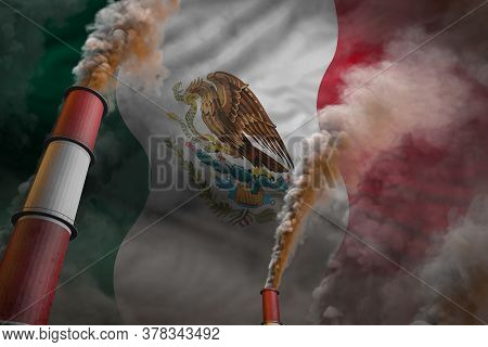 Mexico Pollution Fight Concept - Two Large Industry Pipes With Heavy Smoke On Flag Background, Indus