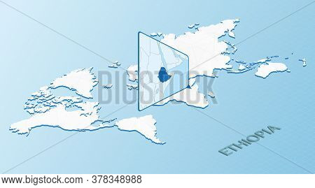 World Map In Isometric Style With Detailed Map Of Ethiopia. Light Blue Ethiopia Map With Abstract Wo