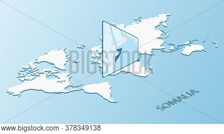 World Map In Isometric Style With Detailed Map Of Somalia. Light Blue Somalia Map With Abstract Worl