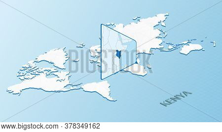 World Map In Isometric Style With Detailed Map Of Kenya. Light Blue Kenya Map With Abstract World Ma