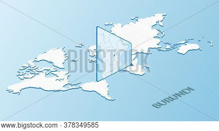 World Map In Isometric Style With Detailed Map Of Burundi. Light Blue Burundi Map With Abstract Worl