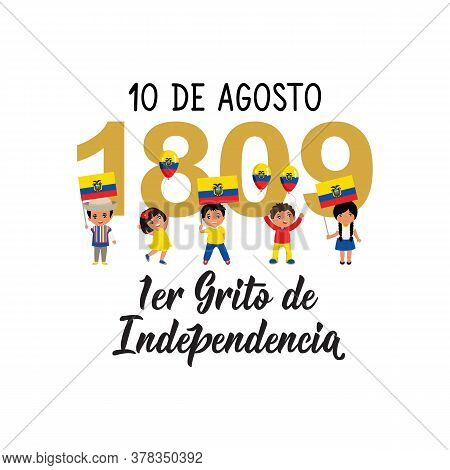 1er Grito De Independencia. Text In Spanish: 1st Cry For Independence, August 10, 1809. Lettering. V