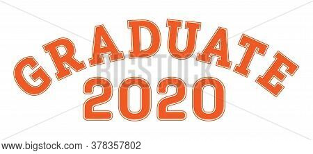 Graduated In 2020. Lettering For A Senior Class, Reunion, Or Special Event. Vector For Printing On C