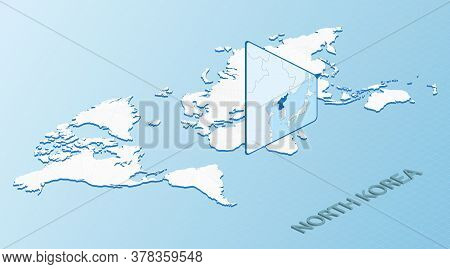 World Map In Isometric Style With Detailed Map Of North Korea. Light Blue North Korea Map With Abstr