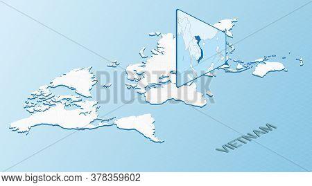 World Map In Isometric Style With Detailed Map Of Vietnam. Light Blue Vietnam Map With Abstract Worl