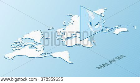 World Map In Isometric Style With Detailed Map Of Malaysia. Light Blue Malaysia Map With Abstract Wo