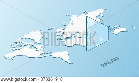 World Map In Isometric Style With Detailed Map Of Palau. Light Blue Palau Map With Abstract World Ma