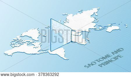 World Map In Isometric Style With Detailed Map Of Sao Tome And Principe. Light Blue Sao Tome And Pri