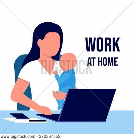 Mother With Child Working Laptop At Home. Working On Maternity Leave With Baby In Her Arms. Combinin