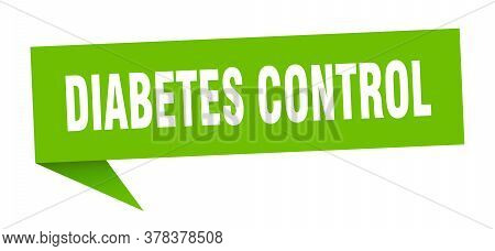 Diabetes Control Banner. Diabetes Control Speech Bubble. Diabetes Control Sign