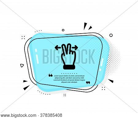 Touchscreen Gesture Icon. Quote Speech Bubble. Slide Arrow Sign. Swipe Action Symbol. Quotation Mark