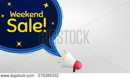 Weekend Sale. Megaphone Banner With Speech Bubble. Special Offer Price Sign. Advertising Discounts S