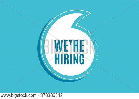 Quote Banner With Text. Were Hiring Symbol. Recruitment Agency Sign. Hire Employees Symbol. Texting