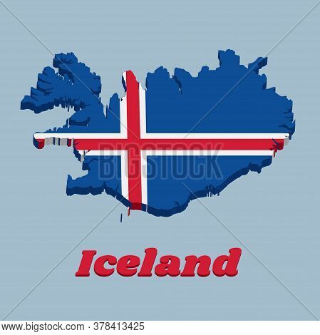 3d Map Outline And Flag Of Iceland, It Is Blue As The Sky With A Snow-white Cross, And A Fiery-red C