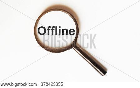 Offline On A Sheet Under A Magnifying Glass