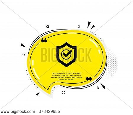 Approved Shield Icon. Quote Speech Bubble. Accepted Or Confirmed Sign. Protection Symbol. Quotation