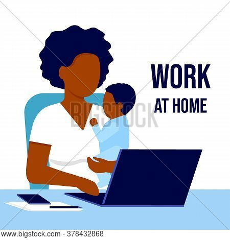 Mother African American Black With Child Working Laptop At Home. Working On Maternity Leave With Bab