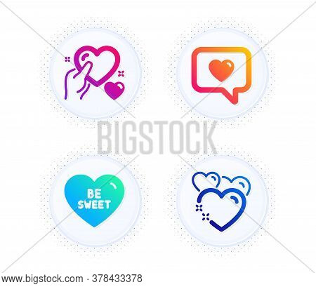 Love Message, Be Sweet And Hold Heart Icons Simple Set. Button With Halftone Dots. Heart Sign. Datin