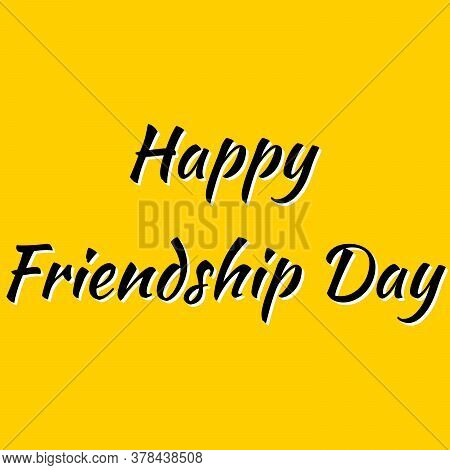 Happy Friendship Day Illustration In Black Color With Yellow Background. Friendship Day Rendering. H