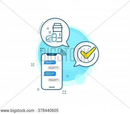 Medicine Pills Sign. Phone Messages Complex Icon. Medical Drugs Bottle Line Icon. Pharmacy Medicatio