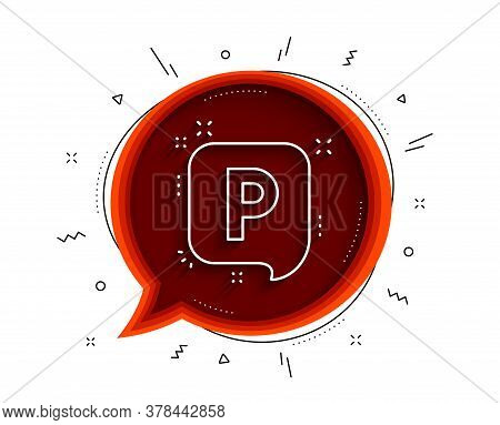 Parking Line Icon. Chat Bubble With Shadow. Car Park Speech Bubble Sign. Transport Place Symbol. Thi
