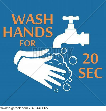 Wash Your Hands For 20 Seconds With Soap Under Running Water. Hand Washing Flat Icon.vector Illustra