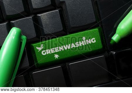 Greenwashing Is A Communication Technique Aimed At Building A False Image Of A Company In Terms Of E