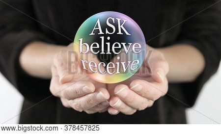 Ask Believe Receive Bubble Concept - Large Transparent Rainbow Coloured Ball Showing The Words Ask B