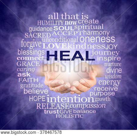 Circle Of Healing Words Tag Cloud  - Female Cupped Hands With The Word Heal Above Surrounded By A Ci