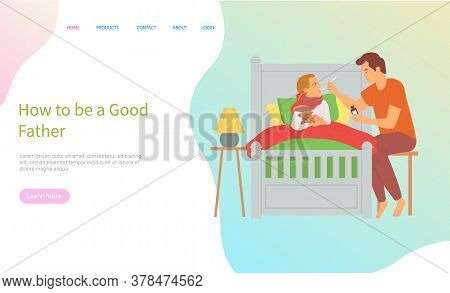 Father Giving Medical Syrup To Son, Child Lying With Scarf Holding Toy, Ill Kid In Bed, Dad Caring O