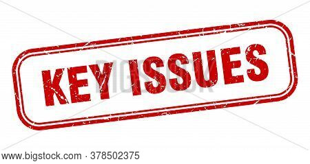 Key Issues Stamp. Key Issues Square Grunge Red Sign