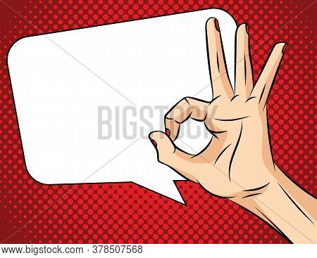 Vector Illustration Of Pop Art Comic Style. Female Hand On A Red Background. Agreement Sign. Woman\'
