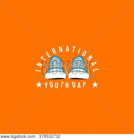Typography Of International Youth Day With Classic Canvas Shoes Vector Illustration. Good Template F