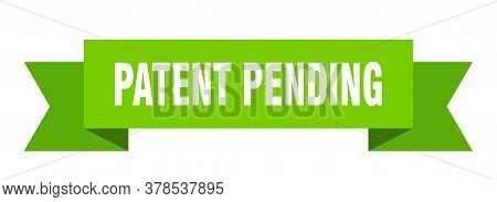 Patent Pending Ribbon. Patent Pending Isolated Band Sign