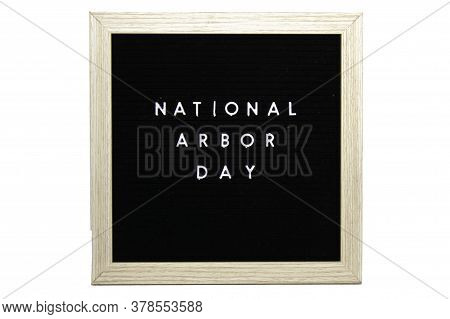 A Black Sign With A Birch Frame That Says National Arbor Day In White Letters On A Pure White Backgr
