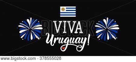 Viva Uruguay. Lettering. Translation From Spanish - Viva Uruguay. Design Concept Independence Day Ce
