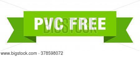 Pvc Free Ribbon. Pvc Free Isolated Band Sign
