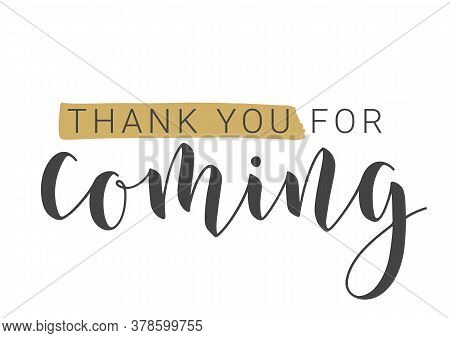 Vector Illustration. Handwritten Lettering Of Thank You For Coming. Template For Banner, Postcard, P