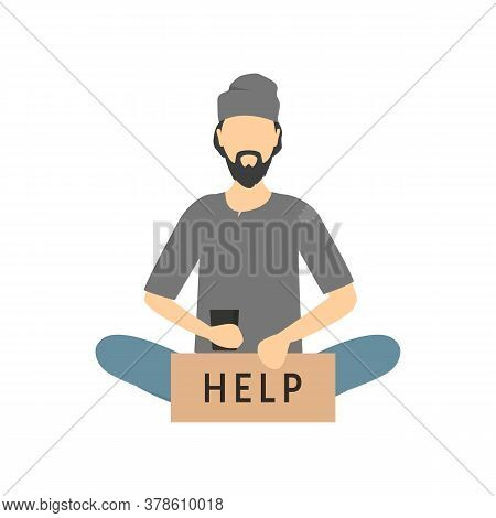 Cartoon Color Character Homeless Person With Poster Needy In Social Help Concept. Vector Illustratio